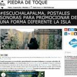 Piedra de Toque - #EscuchalaPalma postales sonoras para promocionar de forma diferente la isla